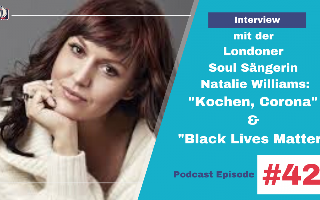 Kochen, Covid 19 und Black Lives matter- Interview mit der Soul Sängerin Natalie Williams #042