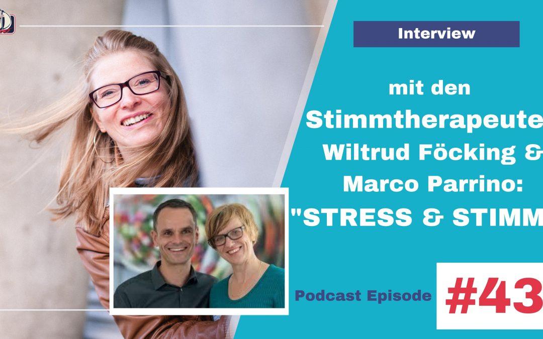 Was macht Stress mit der Stimme? Interview mit den Stimmtherapeuten Wiltrud Foecking & Marco Parrino #043