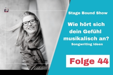 Wie hört sich dein Gefühl musikalisch an? Songwriting Ideen #044